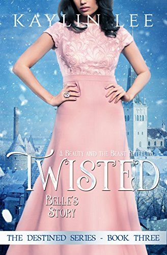 f72602d403c Amazon.com  Twisted  Belle s Story (Destined Book 3) eBook  Kaylin ...
