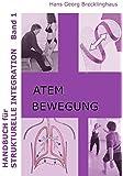 Handbuch für Strukturelle Integration - Band 1: Atem, Bewegung