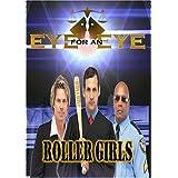 Eye for an Eye: Roller Girls