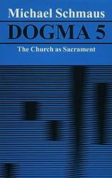 Dogma: The Church as Sacrament v. 5