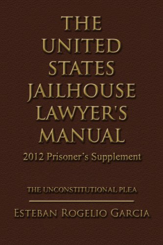 The United States Jailhouse Lawyer's Manual / 2012 Prisoner's Supplement: The Unconstitutional Plea