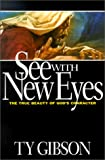 See with New Eyes: The True Beauty of God's Character