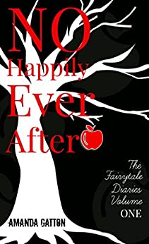 No Happily Ever After (The Fairytale Diaries Book 1) by [Gatton, Amanda, Jet, M]