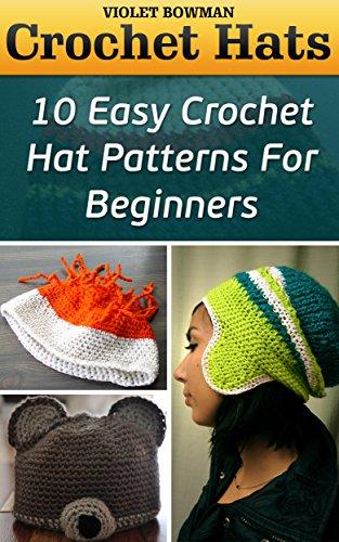 Crochet Hats: 10 Easy Crochet Hat Patterns For