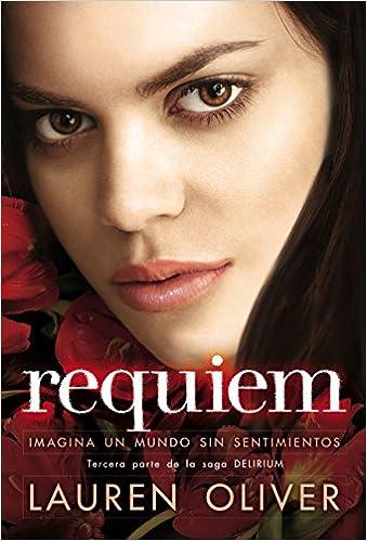 Requiem (Saga Delirium): Amazon.es: Lauren Oliver, Carmen Valle Simón: Libros