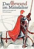 Das Gewand im Mittelalter: Schnittzeichnungen und Textanleitungen