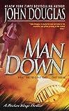 Man Down, John E. Douglas and Mark Olshaker, 0671017055