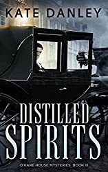 Distilled Spirits (O'Hare House Mysteries Book 3)