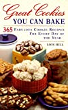Great Cookies You Can Bake, Lois Hill, 0517694182