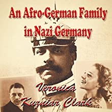 An Afro-German Family in Nazi Germany: The Story of the Sabac el Chers Audiobook by Veronica Kuzniar-Clark Narrated by Teague Dean