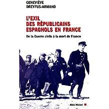 L'Exil des républicains espagnols en France: De la guerre civile à la mort de Franco