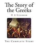 The Story of the Greeks, H. Guerber, 1493640348