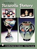 Introducing Roseville Pottery, Mark Bassett, 0764309218