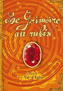 Le Grimoire au rubis, Cycle 2, Tome 1 : Val-d'Enfer par Bottet
