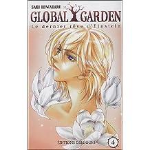 GLOBAL GARDEN T04 : LE DERNIER RÊVE D'EINSTEIN