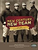 img - for New Century, New Team: The 1901 Boston Americans (SABR Digital Library) (Volume 16) book / textbook / text book