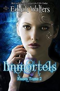 Runes, tome 2 : Immortels par Ednah Walters