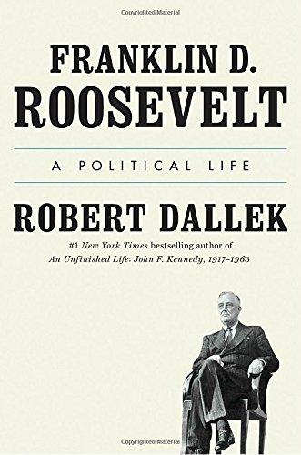 Image of Franklin D. Roosevelt: A Political Life