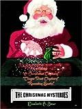 The Christmas Mysteries: A Trilogy a Christmas Mystery Magic Dust Mystery Runaway Santa