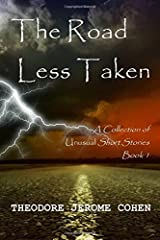The Road Less Taken: A Collection of Unusual Short Stories (Book1) Paperback