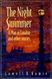 The Night Swimmer - A Man in London, Lowell B Komie, 0964195720