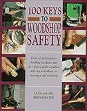 100 Keys to Woodshop Safety, Alan Bridgewater and Gill Bridgewater, 1558704302