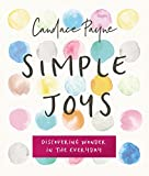 Simple Joys: Discovering Wonder in the Everyday