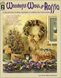 Wonderful Ways with Raffia, Anne-Marie Spencer, 1562313967