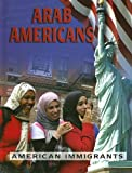 img - for Arab Americans (American Immigrants) book / textbook / text book