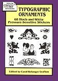 Typographic Ornaments: 68 Black-and-White Pressure-Sensitive Stickers