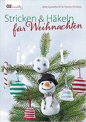 Stricken Häkeln Für Weihnachten Amazonde Jana Ganseforth Hanne