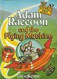 Adam Raccoon and the Flying Machine, Glen Keane, 1555132871