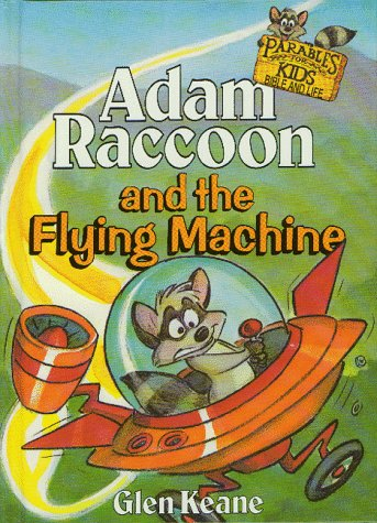Adam Raccoon and the Flying Machine (Parables for Kids) (Flying Book Machine)