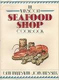 Wainscott Seafood Shop Cookbook, Beth Harris, 0394582942