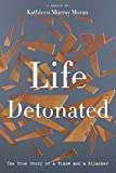 img - for Life Detonated: The True Story of a Widow and a Hijacker book / textbook / text book
