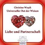 Liebe und Partnerschaft. Universeller Rat der Weisen | Christine Woydt