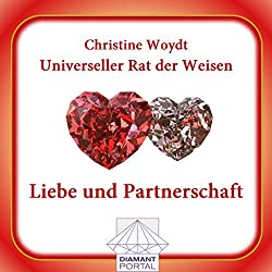 Liebe und Partnerschaft. Universeller Rat der Weisen