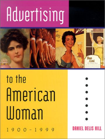 ADVERTISING TO THE AMERICAN WOMAN