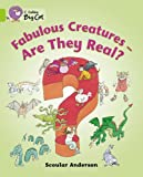 Fabulous Creatures – Are they Real?: Band 11/Lime (Collins Big Cat): Were They Real?