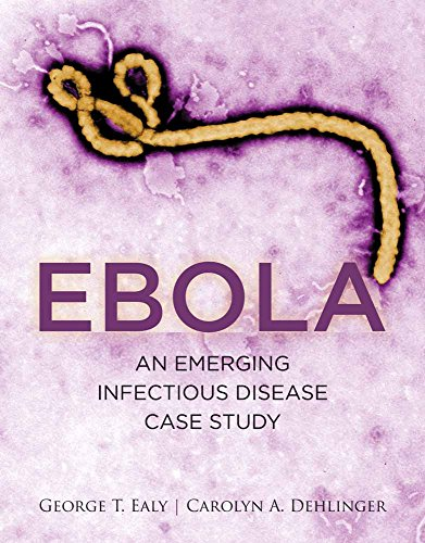 Ebola: An Emerging Infectious Disease Case Study