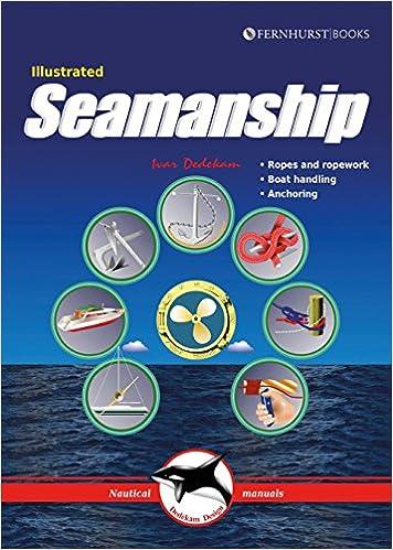 Illustrated Seamanship Boat Handling /& Anchoring Ropes /& Ropework