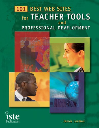 101 Best Web Sites for Teacher Tools and Professional Development