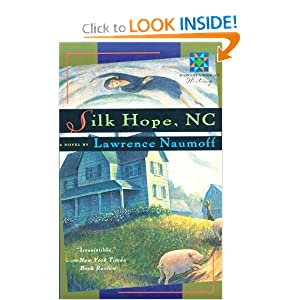 Silk Hope, NC (A Harvest Book) (Harvest American Writing) Lawrence Naumoff
