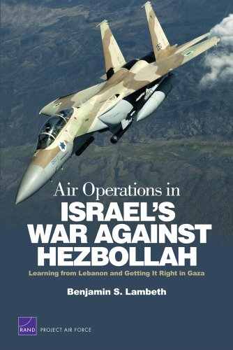 Air Operations in Israel's War Against Hezbollah: Learning from Lebanon and Getting It Right in Gaza (Project Air Force) (English Edition) por [Lambeth, Benjamin S.]