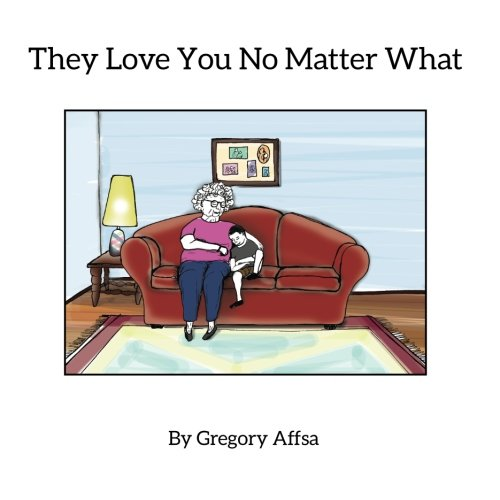 They Love You No Matter What: Storybook and Activity Book for Children Impacted by Alzheimer's Disease ebook