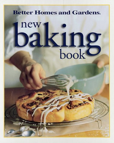 Better Homes and Gardens New Baking Book (Better Homes & Gardens)