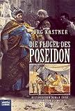 Die Flügel des Poseidon (Allgemeine Reihe. Bastei Lübbe Taschenbücher)