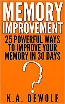 Amazon.com: Memory Improvement: 25 Powerful Ways to
