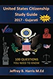 United States Citizenship Study Guide and Workbook - Gujarati: 100 Questions You Need To Know