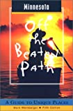 Minnesota off the Beaten Path, John G. Shepard and Mark Weinberger, 0762707984